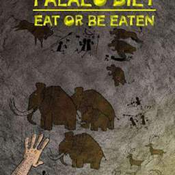 A Look at Palaeo Diet: Eat or Be Eaten Rules